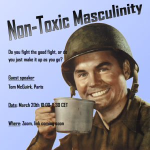 Non-Toxic Masculinity: Fighting the Good Fight – March 20th